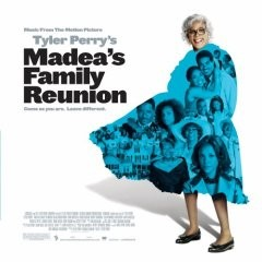 Soundtrack - Madea's Family Reunion - The Movie